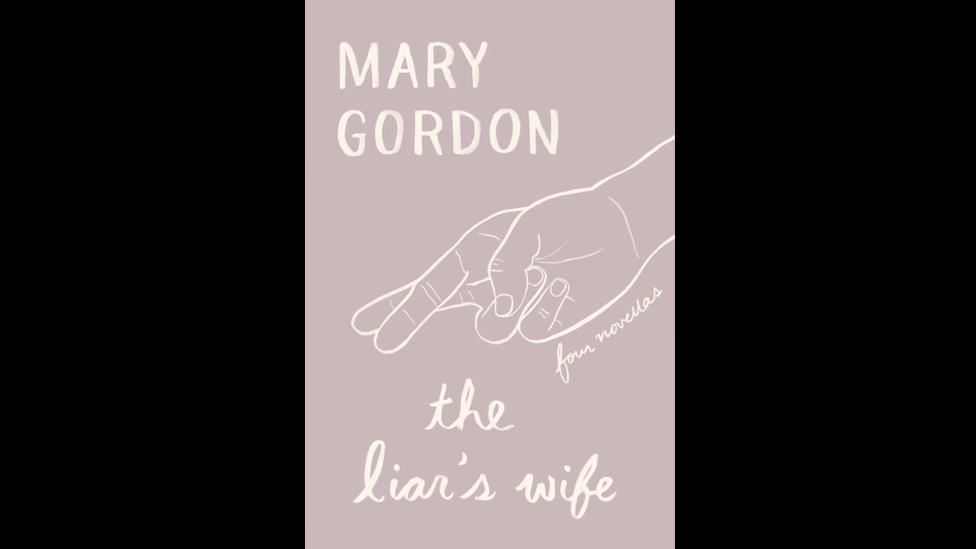 Mary Gordon, The Liar's Wife