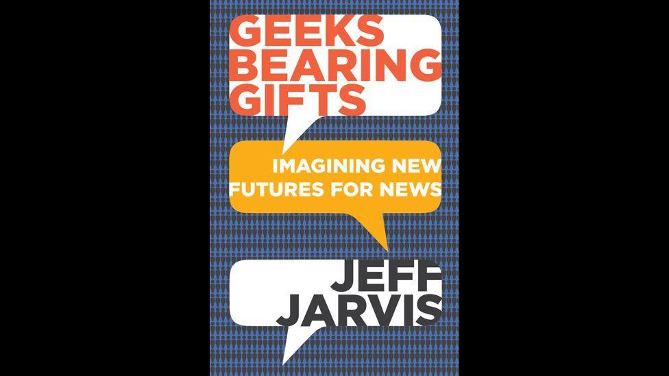 Jeff Jarvis, Geeks Bearing Gifts