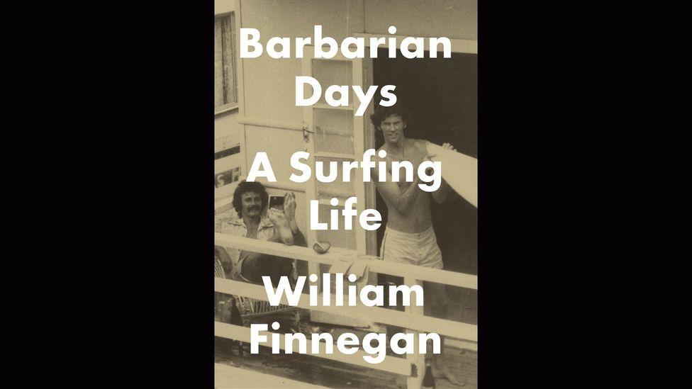 William Finnegan, Barbarian Days: A Surfing Life
