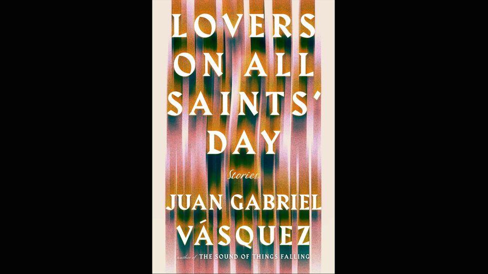 Juan Gabriel Vásquez, Lovers on All Saints' Day