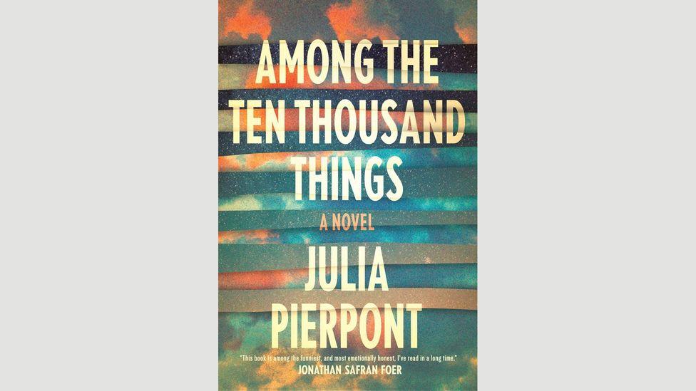 Julia Pierpont, Among the Ten Thousand Things
