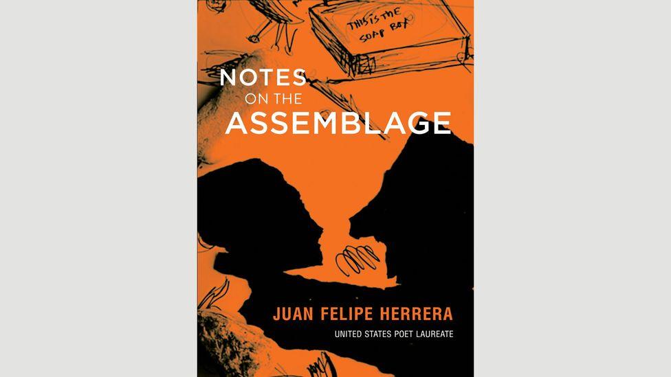 Juan Felipe Herrera, Notes on the Assemblage