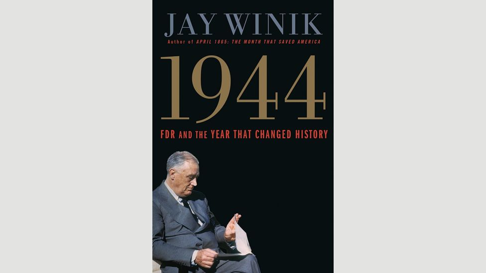 Jay Winik, 1944: FDR and the Year That Changed History