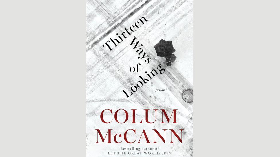 6. Colum McCann, Thirteen Ways of Looking
