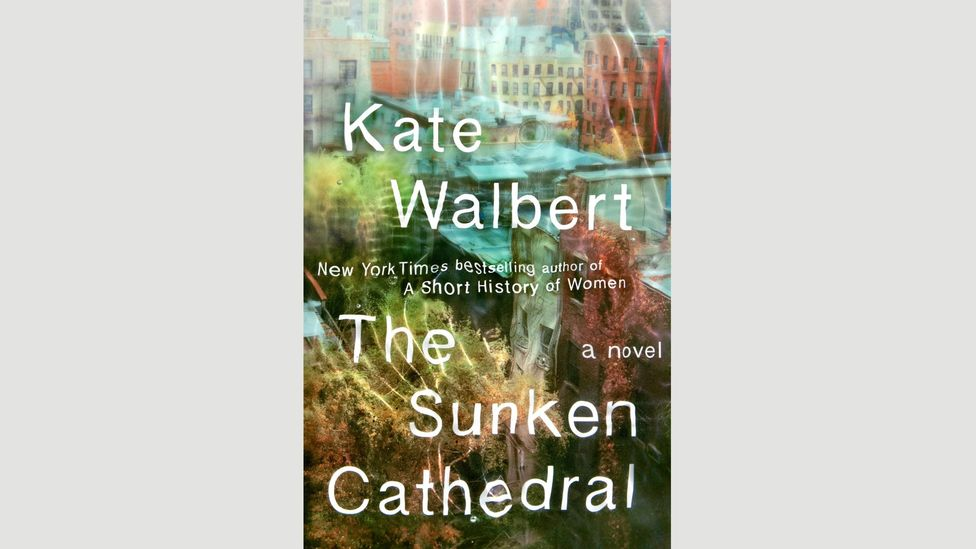 7. Kate Walbert, The Sunken Cathedral