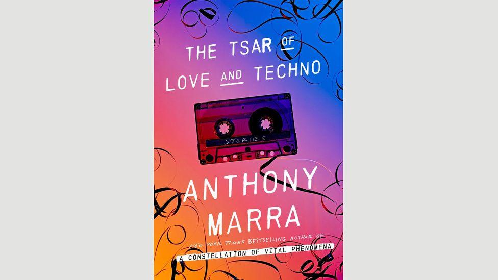 8. Anthony Marra, The Tsar of Love and Techno