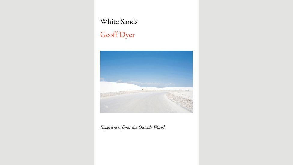 Geoff Dyer, White Sands