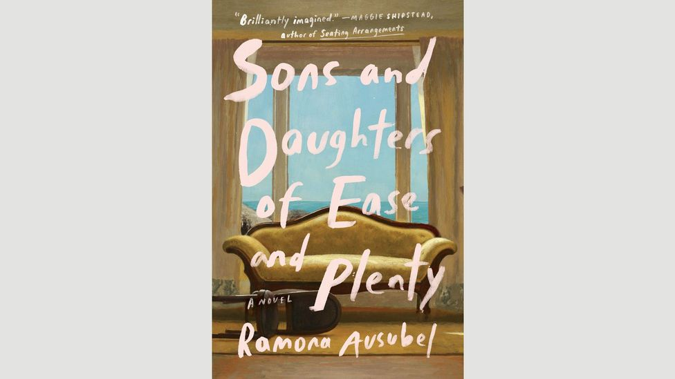 Ramona Ausubel, Sons and Daughters of Ease and Plenty