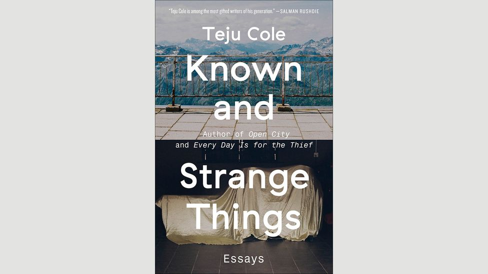 5. Teju Cole, Known and Strange Things