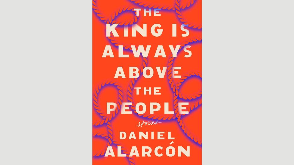 Daniel Alarcón, The King Is Always Above the People