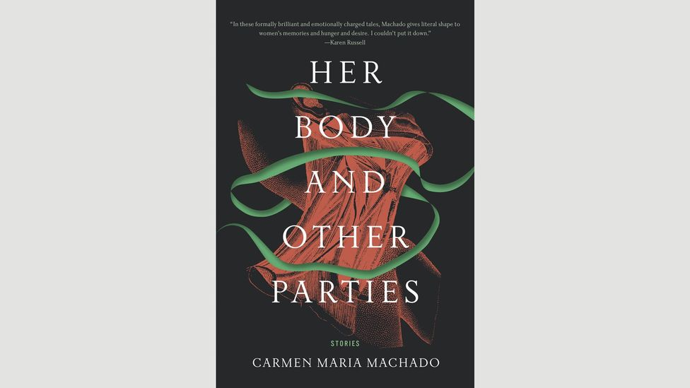 Carmen Maria Machado, Her Body and Other Parties: Stories