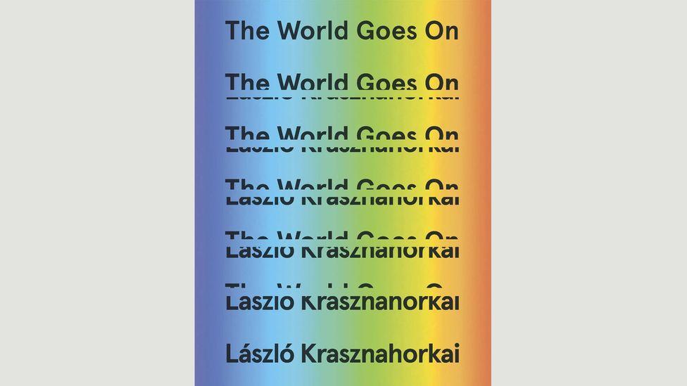 László Krasznahorkai, The World Goes On