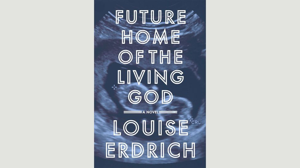 Louise Erdrich, Future Home of the Living God