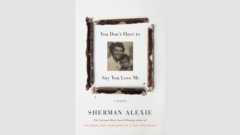 4. Sherman Alexie, You Don't Have to Say You Love Me