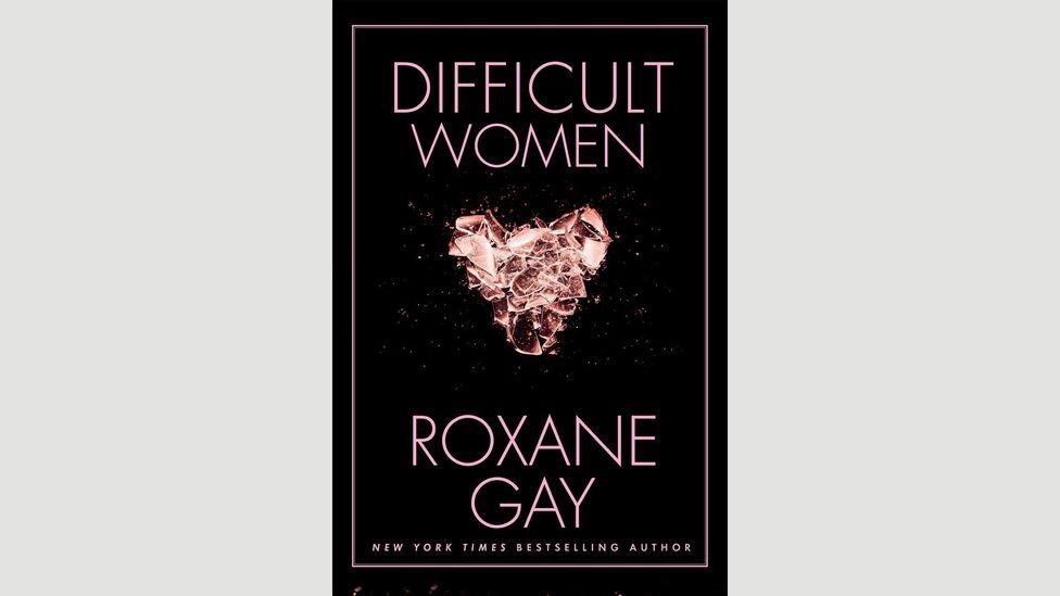 5. Roxane Gay, Difficult Women