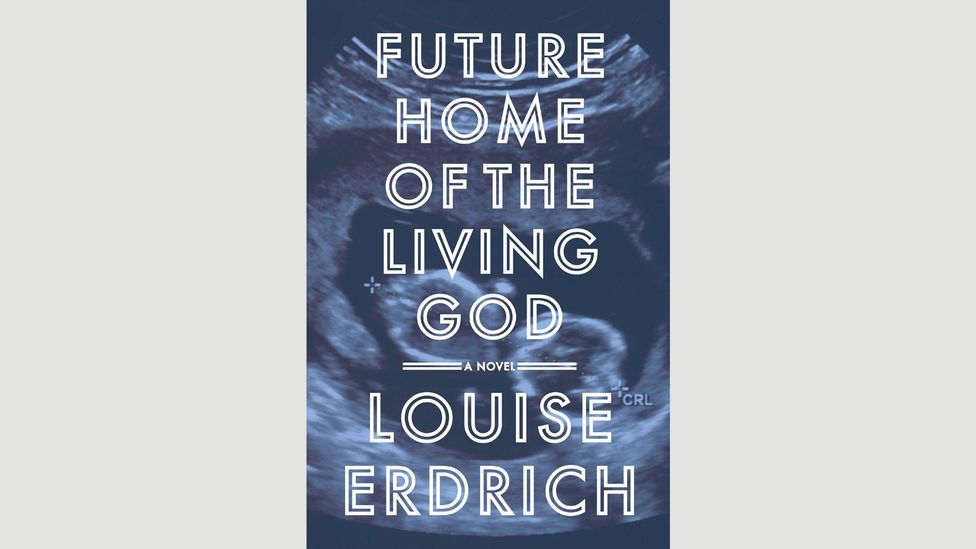6. Louise Erdrich, Future Home of the Living God
