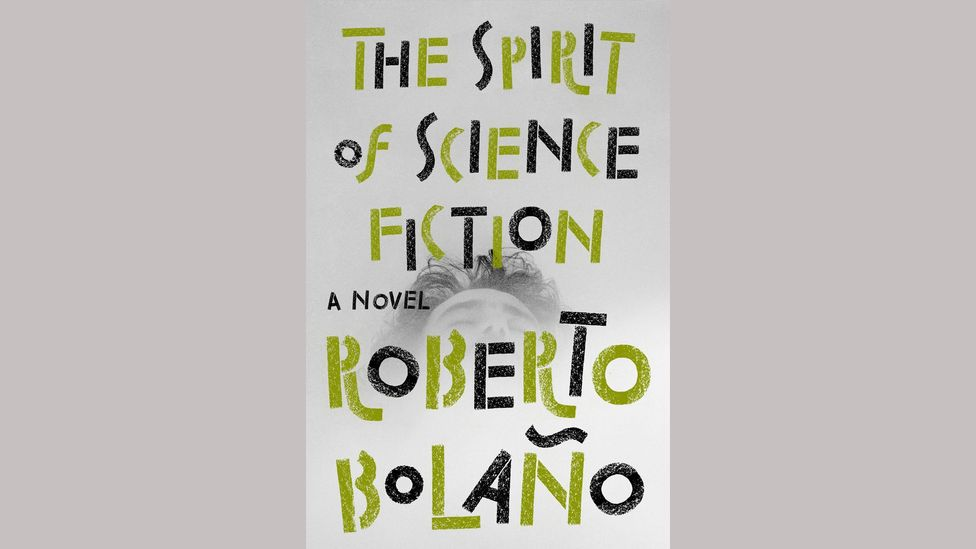 Roberto Bolaño, The Spirit of Science Fiction