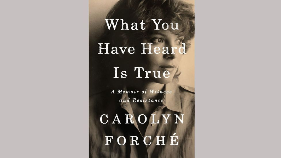Carolyn Forché, What You Have Heard Is True